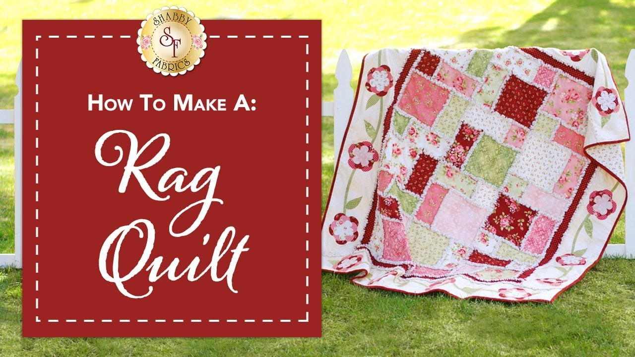 How To Make A Rag Quilt With Jennifer Bosworth Of Shabby