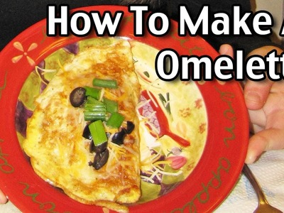 How To Make An Omelette