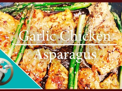 How to make Garlic Chicken  Asparagus - One Pan Chicken Recipe - Chicken Stir-Fry