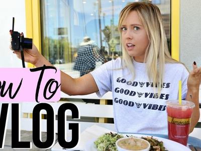 How To Vlog   How To Be A Vlogger!