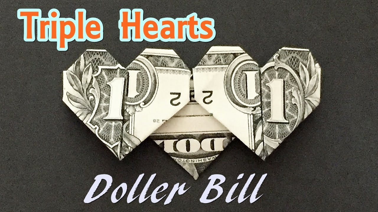 dollar bill origami triple heart how to fold hearts out