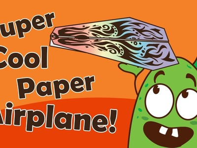 Fun Activities to do with your kids at home - How to Make a Very Cool Paper Airplane