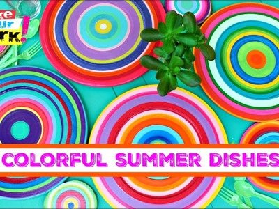 How to:  Colorful Summer Dishes