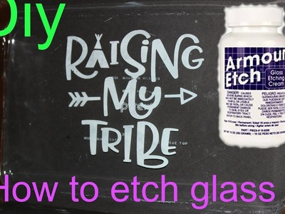 How to Etch on glass using Armour Etch and Cricut stencil vinyl