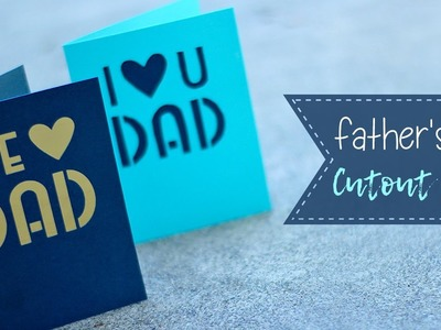 How To Make A Cutout Father's Day Card