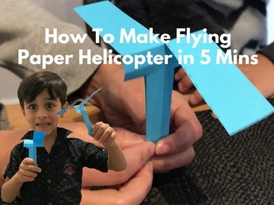 How To Make Flying Paper Helicopter in 5 Minutes