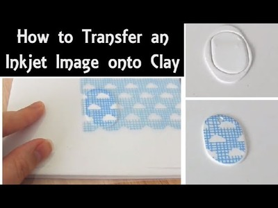 How to Transfer an Inkjet Image onto Polymer Clay | Easy Tutorial Demo with Extra Tips