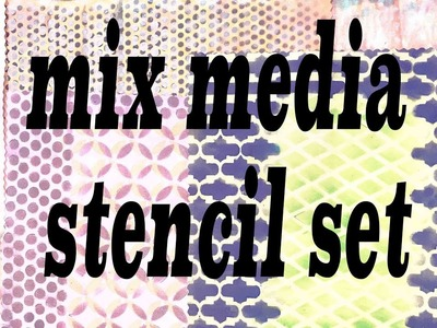 Mix media stencil kit - how to create stunning stencil backgrounds