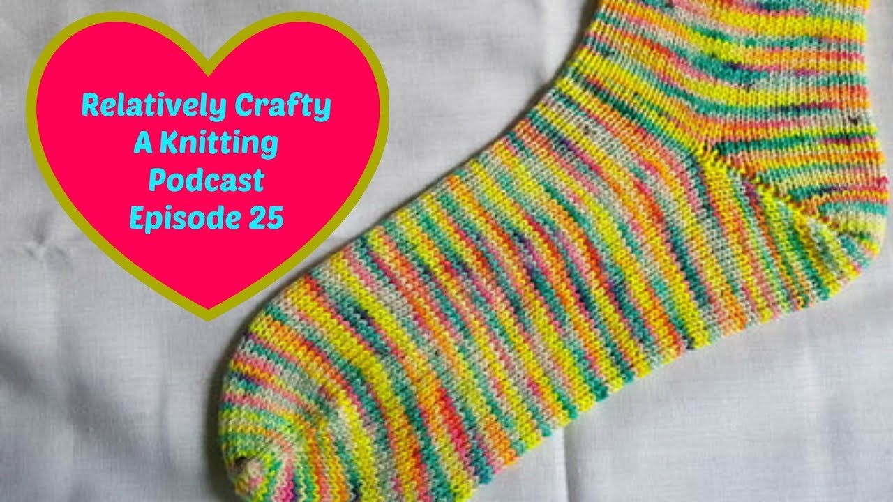 Relatively Crafty: A Knitting Podcast (25), My Crafts and DIY Projects
