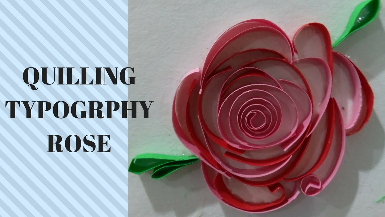 how to make a quilling rose typography tutorial