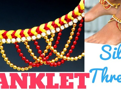 How to make Silk Thread Anklet ||Kolusu.Payal  ||   DIYCrafts #13