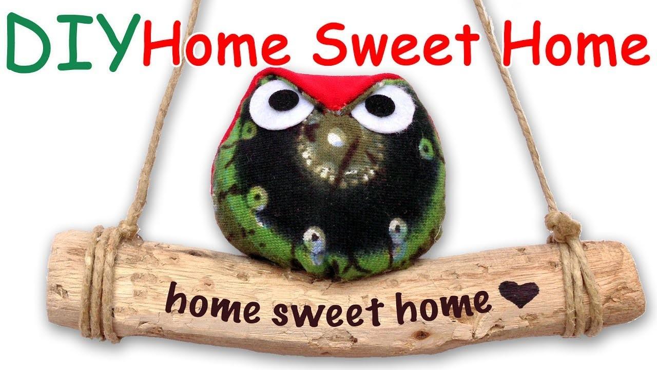 Diy Home Sweet Home Ana Diy Crafts My Crafts And Diy