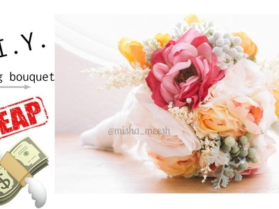 DIY| HOW TO make your own wedding bouquet for CHEAP!