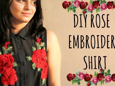 DIY ROSE EMBROIDERY SHIRT | AFFORDABLE than Online websites