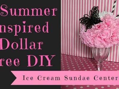 Dollar Tree DIY :  A Summer Inspired Ice Cream Sundae Centerpiece