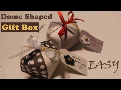 Dome shaped gift box- cool gift box ideas- easy DIY arts and crafts- paper box