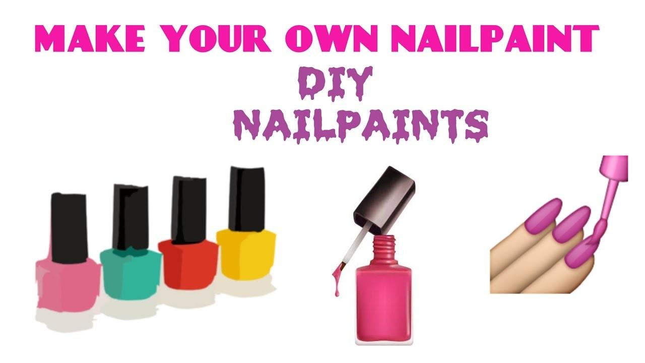 Make Your Own Nailpaints At Home Diy Nailpaint Nail