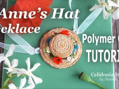 Anne of Green Gables Inspired Miniature Hat - Polymer Clay Necklace Tutorial