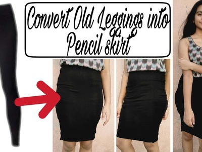 DIY Convert. Recycle old Leggings into a Pencil skirt. Ways to recycle leggings