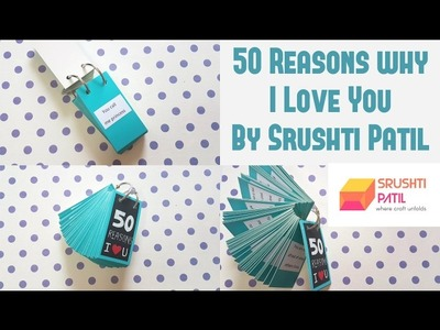 50 Reasons I love you (Valentine's Special) By Srushti Patil
