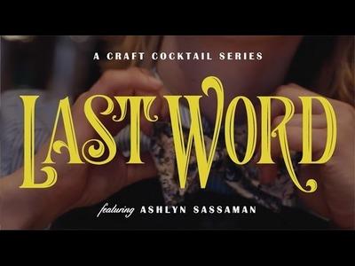 Last Word - Craft Cocktail Series