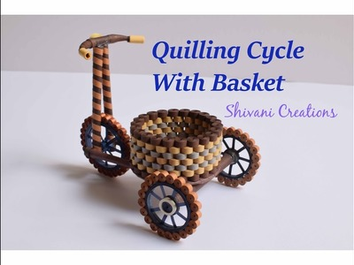 Part one: Quilling Tricycle with Basket. Quilled Cycle. DIY Paper Cycle