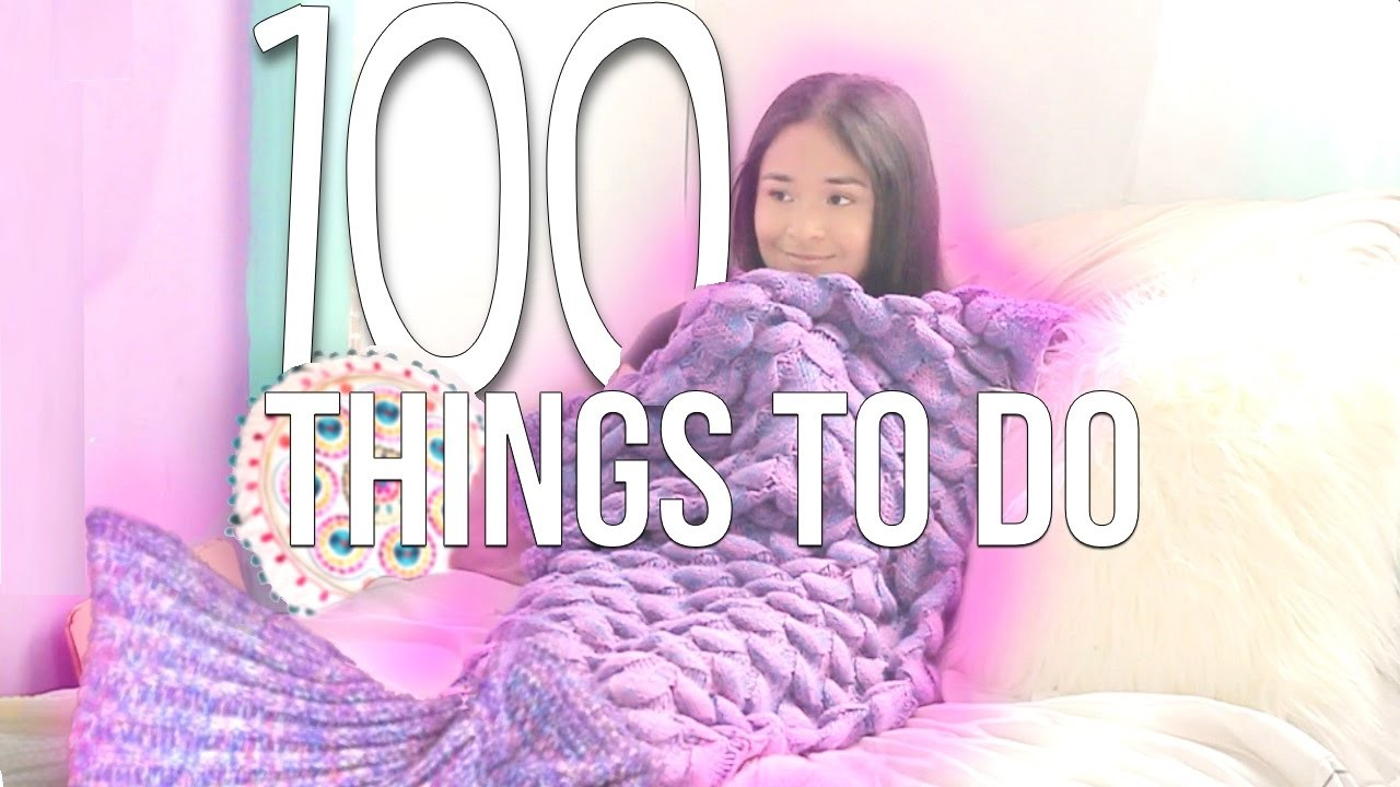 100 Things To Do When Youre Bored 2017 Adeladiy My