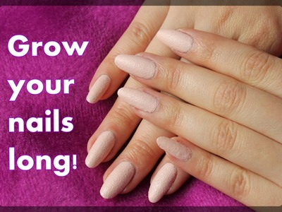5 tips to grow your nails long