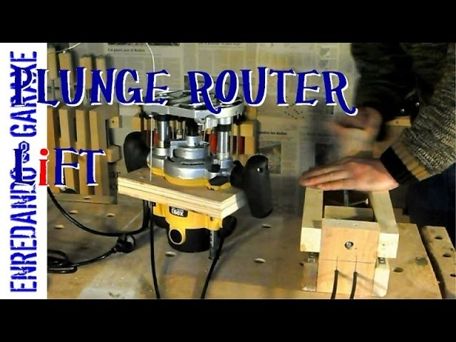 How to make a plunge router lift