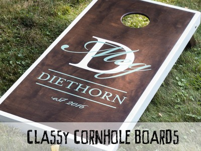 How To Make A Set Of Classy Corn Hole Boards