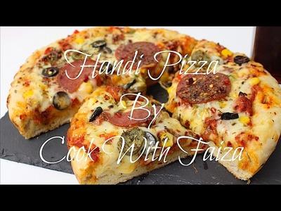 HOW TO MAKE HANDI PIZZA. No Oven. No Pressure Cooker HANDI PIZZA  *COOK WITH FAIZA*