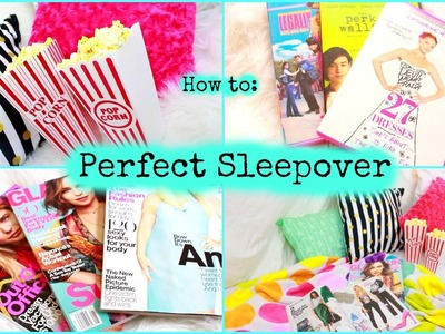 How to plan a perfect sleepover!