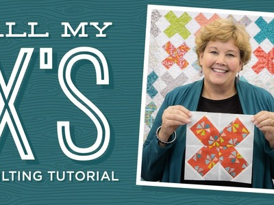 "Make an ""All My X's"" Quilt with Jenny!"