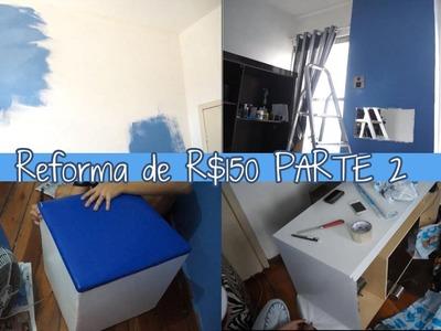 Reforma de R$150 - PARTE 2 (pintando paredes e reformando com contact)