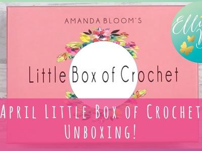 April Little Box of Crochet Unboxing!