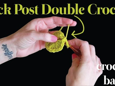 Crochet Basics: Learn how to Back Post Double Crochet (BPdc) in 60 seconds