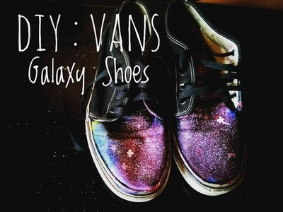 DIY :- Galaxy Shoes II How to customize Vans in the easiest way possible II 4 Easy Steps II