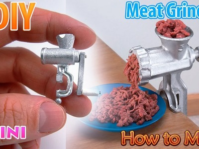 DIY Realistic Miniature Hand Meat Grinder | DollHouse | No Polymer Clay!