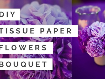 DIY Tissue Paper Flower Bouquet with Stems Easy Tutorial