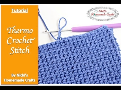 Easy and detailed Tutorial for the Thermo Crochet Stitch aka Double Thick Crochet Stitch