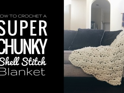 How to Crochet a Super Chunky Shell Stitch Blanket