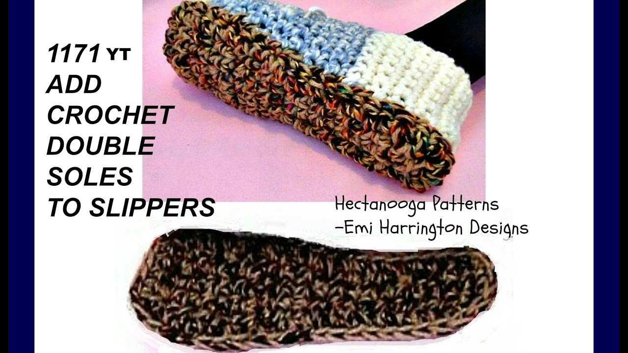 HOW TO CROCHET DOUBLE thick SOLES FOR SLIPPERS, My Crafts ...