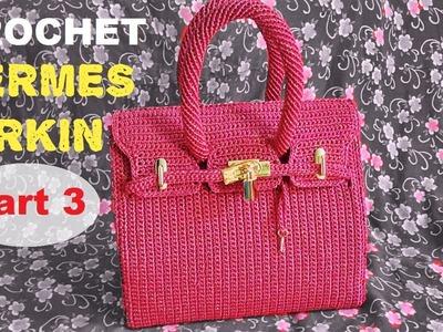 How to Crochet Hermes Birkin Bag Part 3