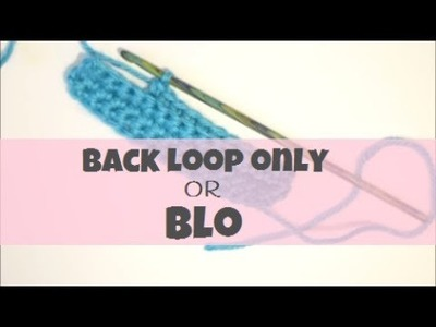 How To Crochet Into The BLO Or Back Loop Only