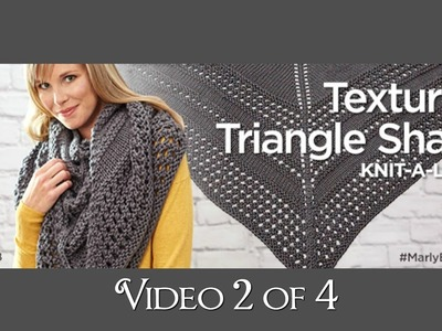 How to Knit Textured Triangle Shawl Knit-along Video 2 of 4