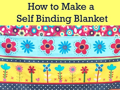 HOW TO MAKE A SELF BINDING BABY BLANKET