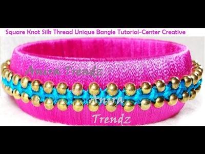 How to make Designer Silk Thread Bangle at home |Bracelet Unique Beaded Macrame Square Knot Tutorial