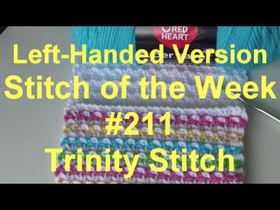 Left Handed Stitch of the Week #211 How To Crochet - Trinity Stitch