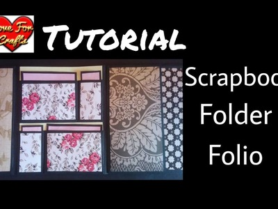 Tutorial - Scrapbook Folder Folio | DIY Scrapbook | Folding Scrapbook