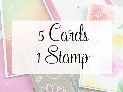 5 Cards 1 Stamp - 5 Ways to get the Most out of Your Stamps!